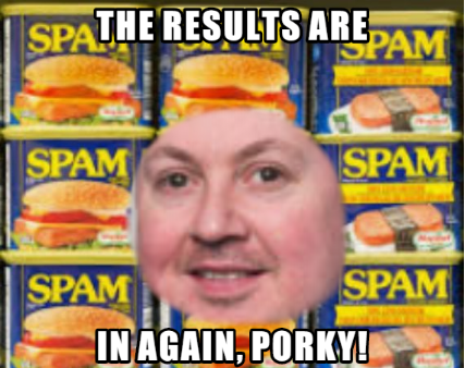 THE RESULTS ARE IN AGAIN PORKY! Screen28