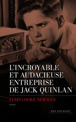 [Cooke Newman, Janis] L'incroyable et audacieuse entreprise de Jack Quinlan L-incr10