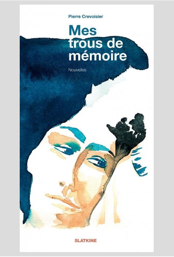 """[Editions Slatkine] """"Mes trous de mémoire"""" de Pierre Crevoisier Book-010"""