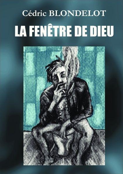 """""""La fenêtre de dieu"""" de Cédric Blondelot Couv-p10"""