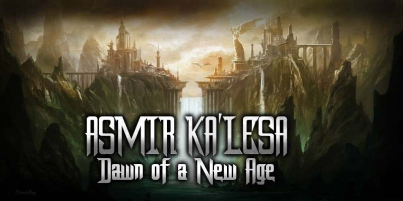 Asmir Ka'lesa: Dawn Of A New Age