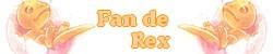 Rangs - Groupes - Fan Clubs  Rex_fa10