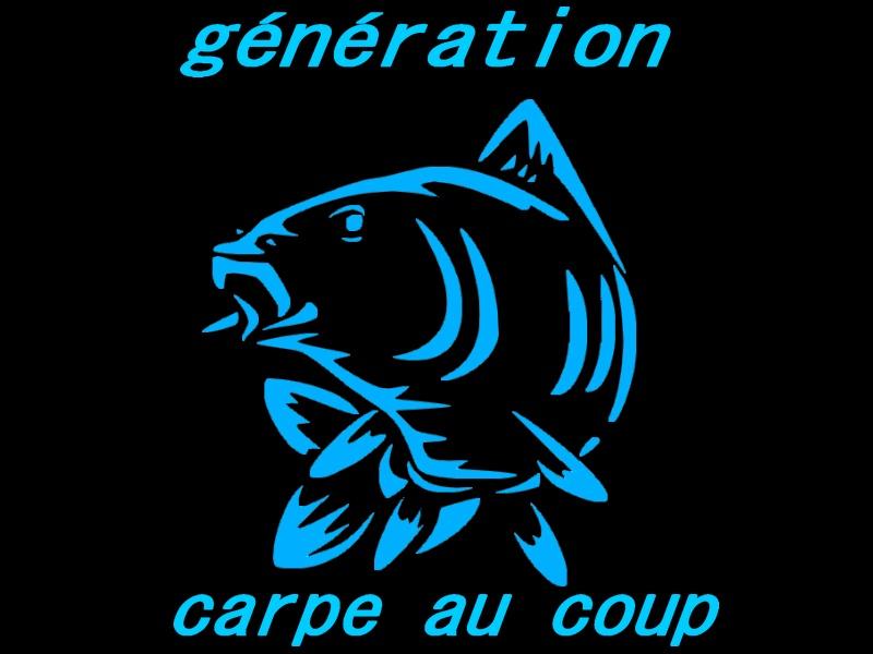 GÉNÉRATION CARPE AU COUP