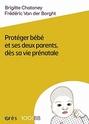[Chatoney, B. et Van Der Borght, F.] Protéger bébé et ses deux parents dès sa vie prénatale 41967a10