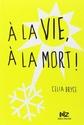 [Bryce, Celia] A la vie, à la mort 610e1j10