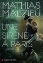 [Malzieu, Mathias] Une sirène à Paris  91hw9n10