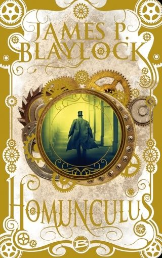 HOMUNCULUS de James P. Blaylock 1602-h10