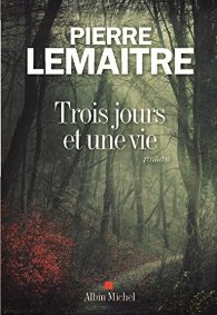 [Lemaitre, Pierre] Trois jours et une vie 51dkmj10