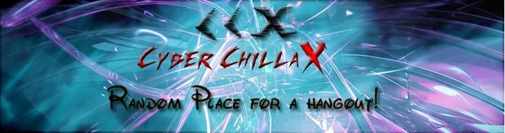 cyber-chillaX|Go ChillaX!!!