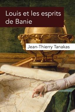 [Editions Publishroom] Louis et les esprits de Banie de Jean-Thierry Tanakas Cover_10