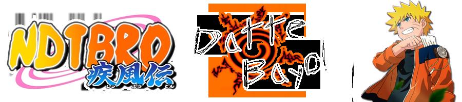 • NDTBRO • Naruto Datte Bayo!