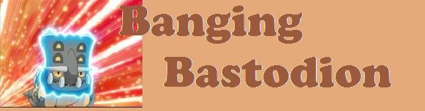 Banging Bastodion - Pokemon Forum