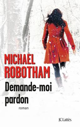 [Robotham, Michael] Demande-moi pardon Cover810