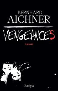 [Aichner, Bernhard] Vengeances  Vengea10