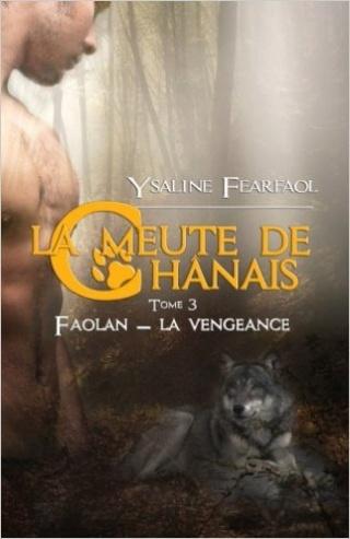 La meute de Chanaîs - Tome 3 : Faolan - La vengeance de Ysaline Fearfaol Faolan12