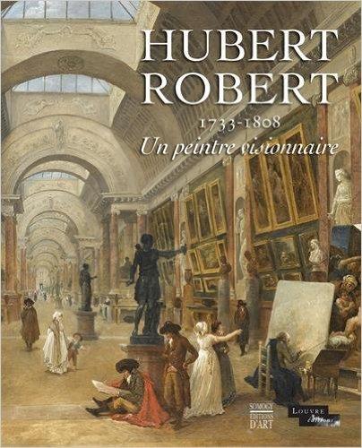 Exposition Hubert Robert au Musée du Louvre 51q13x10