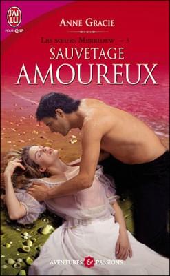 GRACIE Anne - LES SOEURS MERRIDEW - Tome 3 - Sauvetage Amoureux Les-so12