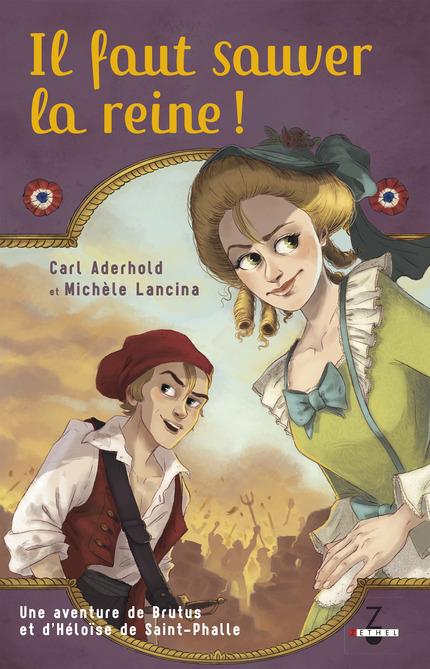 ADERHOLD Carl et LANCINA Michèle - Une aventure de Brutus et d'Héloïse de Saint-Phalle tome 1: Il faut sauver la Reine !  Il_fau11