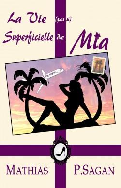 SAGAN Mathias P. - La Vie (pas si) Superficielle de Mia La-vie10