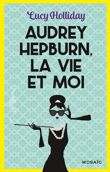 Audrey Hepburn, la vie et moi de Lucy Holliday Audrey10