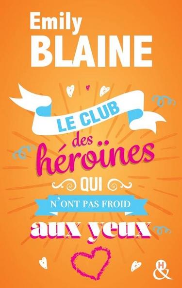 Le club des héroïnes qui n'ont pas froid aux yeux d'Emily Blaine Le_clu10
