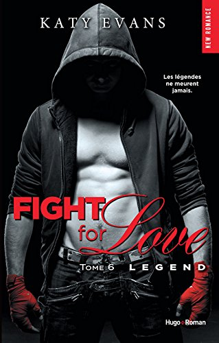 fight - Fight for Love - Tome 6 : Legend de Katy Evans Legend10