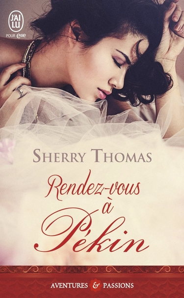 The Heart of Blade - Tome 1 : Rendez-vous à Pékin de Sherry Thomas Rdv10