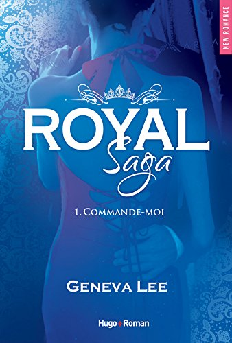 Royal Saga - Saison 1 : Commande-moi de Geneva Lee Royal_10