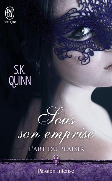 L'art du plaisir  - Tome 1 : Sous son emprise de S.K. Quinn Sous_t10
