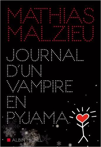 [Malzieu, Mathias] Journal d'un vampire en pyjama A12