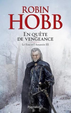 Hobb Robin - En quête de vengeance - Le Fou et l'Assassin T3 1507-110