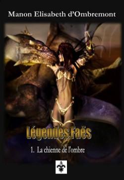 [Ombremont, Mannon Elisabeth (d')] Légendes Faës – Tome 1 : La chienne de l'ombre Legend10