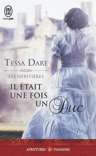 DARE Tessa - LES HÉRITIÈRES - Tome 1 :  Il était une fois un duc 51zbpq10