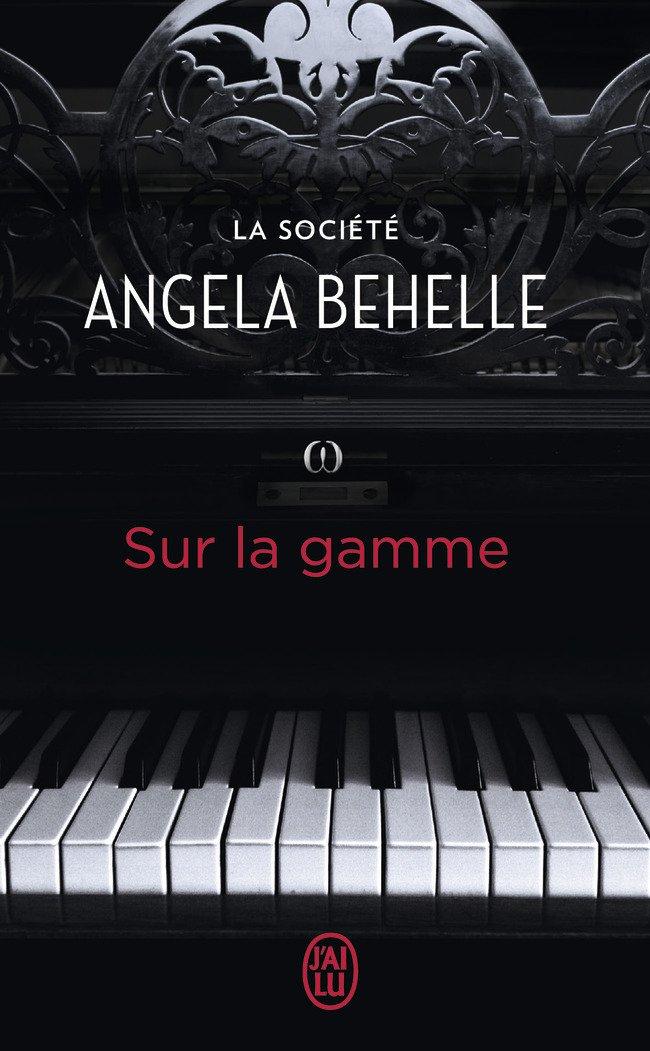 BEHELLE Angela - LA SOCIETE - Tome 7 : Sur la gamme 61265d10