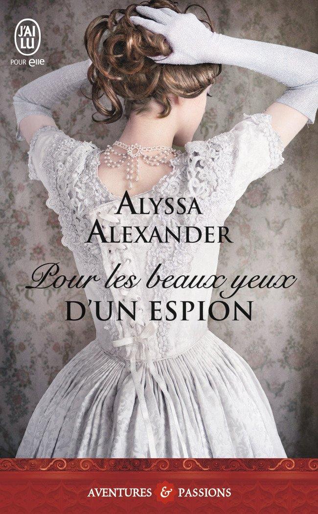 ALEXANDER Alyssa - SPY IN THE TON - Tome 2 : Pour les beaux yeux d'un espion 71dvab11