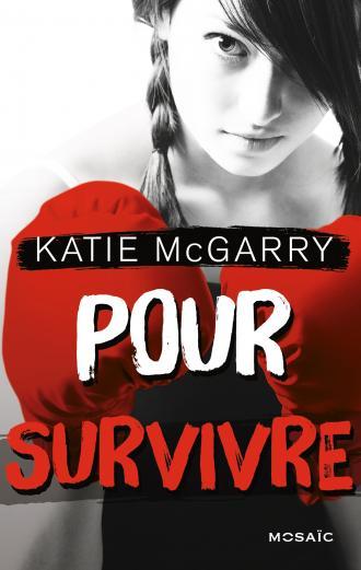 MCGARRY Katie - Tome 4 : Pour survivre 97822821