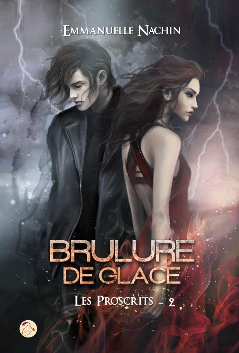NACHIN Emmanuelle - BRULURE DE GLACE - Tome 2 : Les Proscrits Brulur10