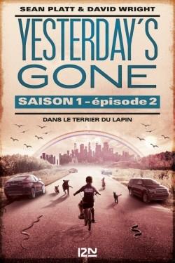 [Platt, Sean] Yesterday's gone - Saison 1, épisode 2: Dans le terrier du lapin Couv4310
