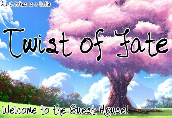 Twist of Fate: Welcome to the House!