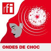 """Radio : écouter le podcast RFI """"Ondes de choc : après l'attentat"""" Podcas10"""