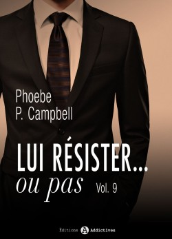 LUI RESISTER ... OU PAS  (Tome 1 à 12) de Phoebe P. Campbell - SAGA Lui-re10