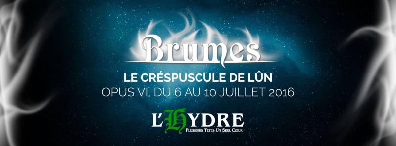 Brumes 2016 - Le Crépuscule de Lûn - 6 au 10 Juillet 2016 –  L'Hydre Banner10
