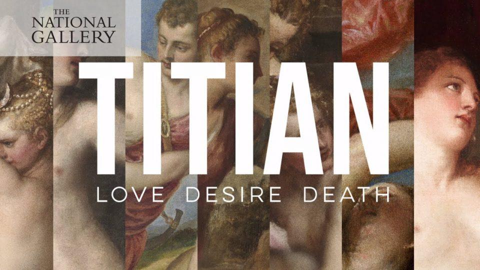 """Tiziano Vecellio, le sue 6 poesie in una sola mostra.  """"Tiziano: Love, Desire, Death."""" Bc0f6010"""