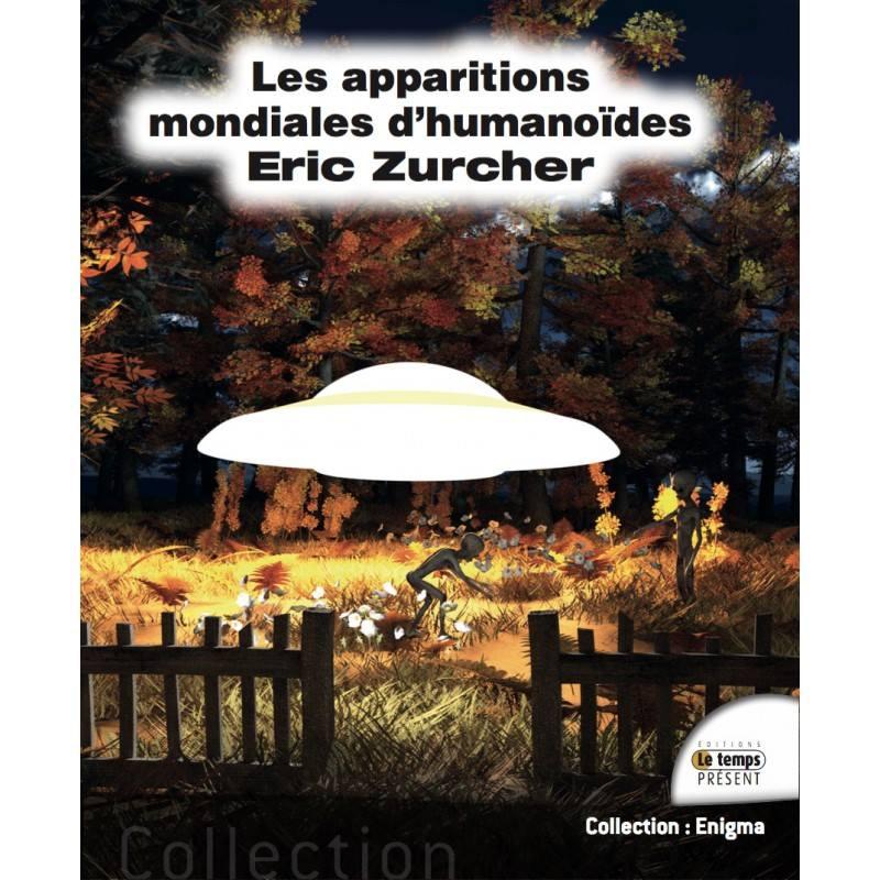 """(2018) """"Les Apparitions Mondiales d'Humanoïdes"""" d'Eric ZURCHER - Page 2 Zurche10"""