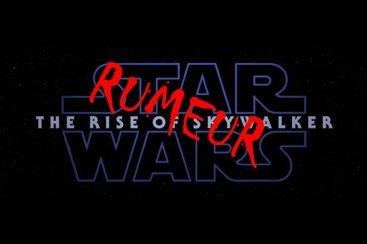 9 - Les RUMEURS de Star Wars IX - The Rise Of Skywalker - Page 3 Rumeur13