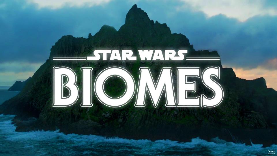 Star Wars Biomes - Disney + Star_w10