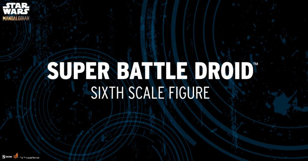 Super Battle Droid Sixth Scale Figure - Hot Toys Super_10