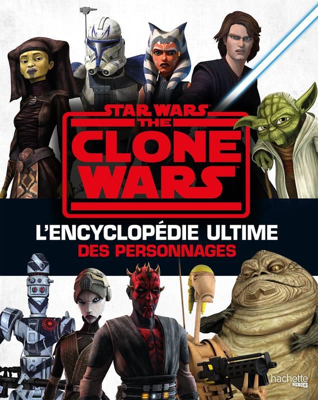 Star Wars The Clone Wars Encyclopédie ultime des personnages Tcw_en10