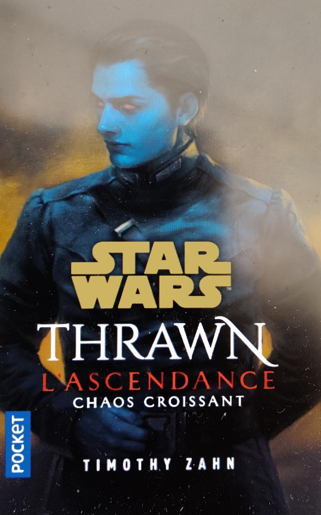 Thrawn L'ascendance : Chaos croissant de Timothy Zahn POCKET Thrawn27