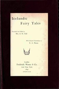 """""""Icelandic Fairy Tales"""" by Angus W. Hall 111"""